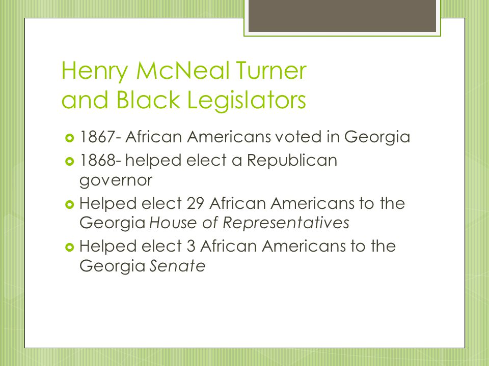 Henry McNeal Turner and Black Legislators