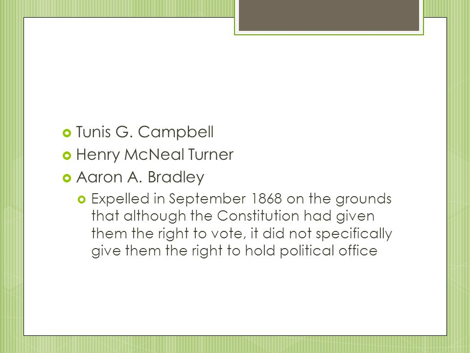 Tunis G. Campbell Henry McNeal Turner Aaron A. Bradley