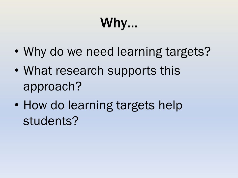 Why… Why do we need learning targets