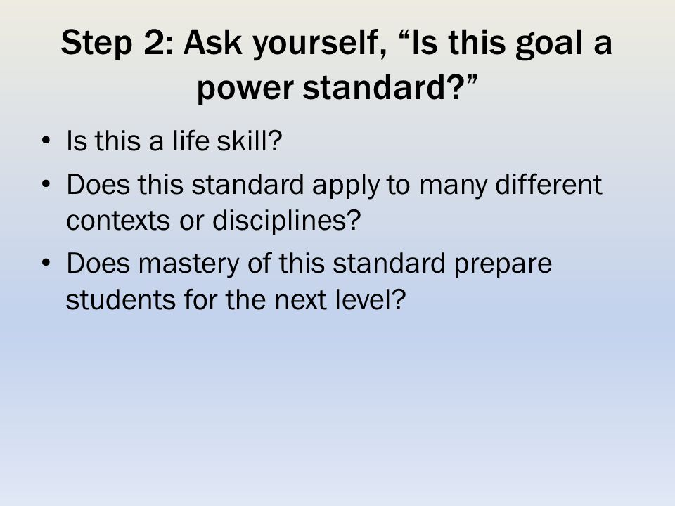 Step 2: Ask yourself, Is this goal a power standard