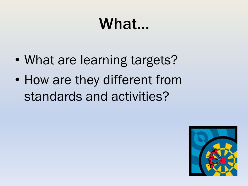 What… What are learning targets