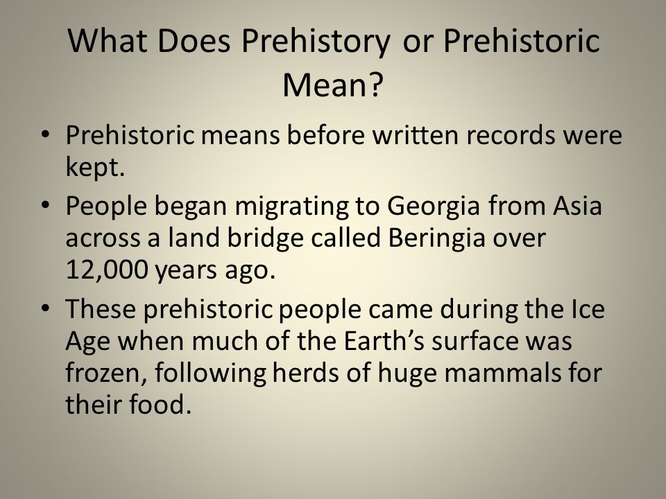 What Does Prehistory or Prehistoric Mean