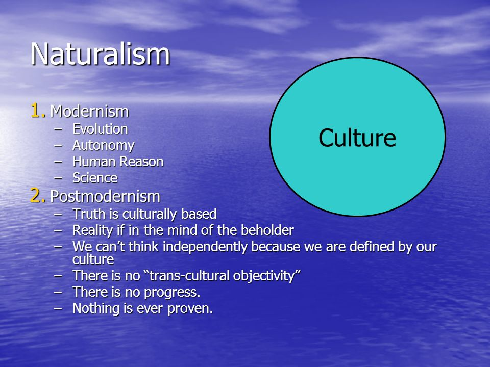 Naturalism Culture Modernism Postmodernism Evolution Autonomy
