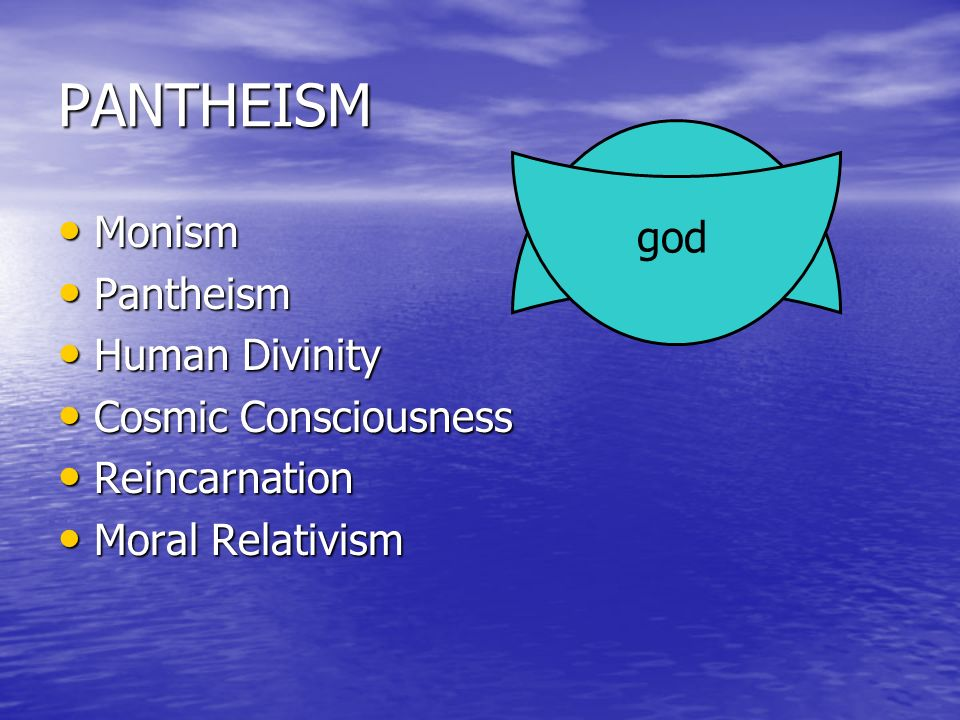 PANTHEISM Monism god Pantheism Human Divinity Cosmic Consciousness