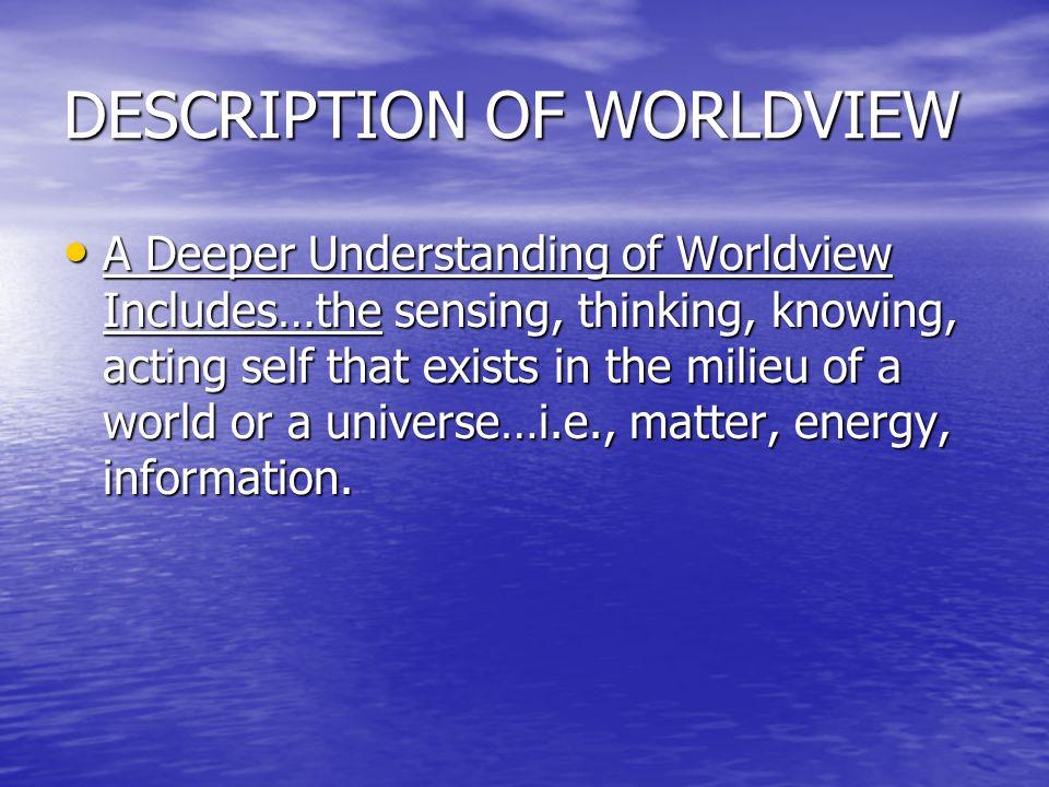 DESCRIPTION OF WORLDVIEW