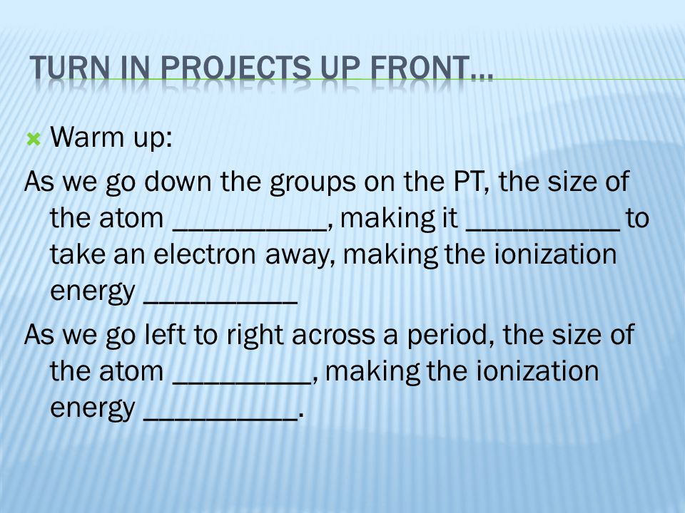 Turn in projects up front…