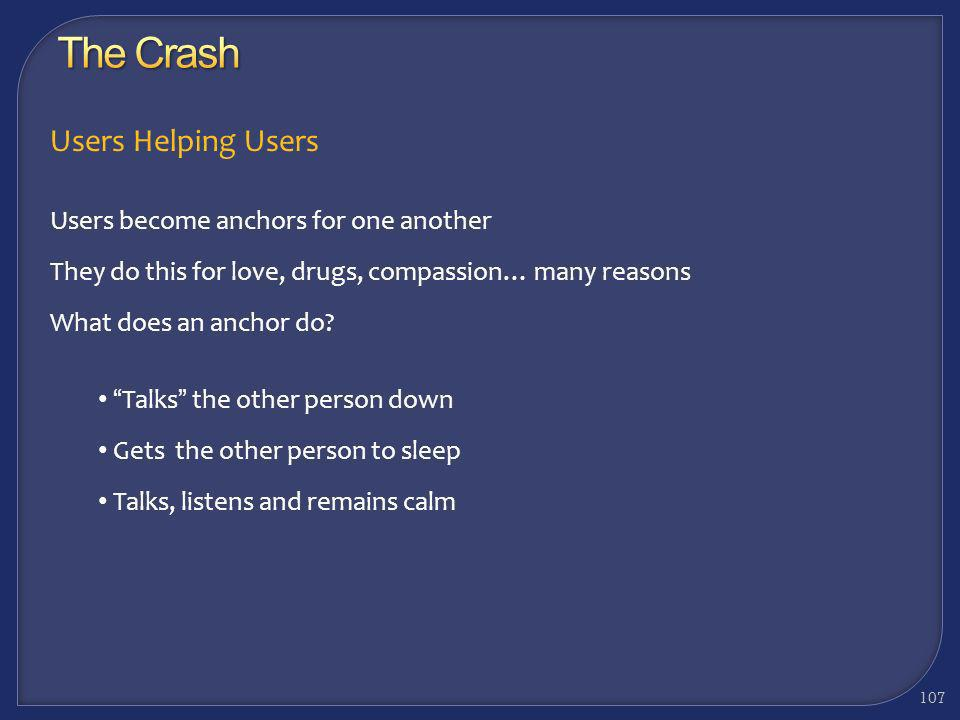 The Crash Users Helping Users Users become anchors for one another