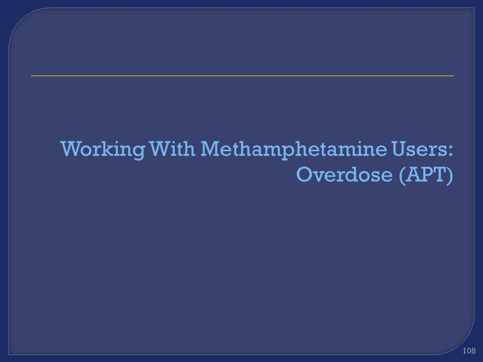 Working With Methamphetamine Users: Overdose (APT)