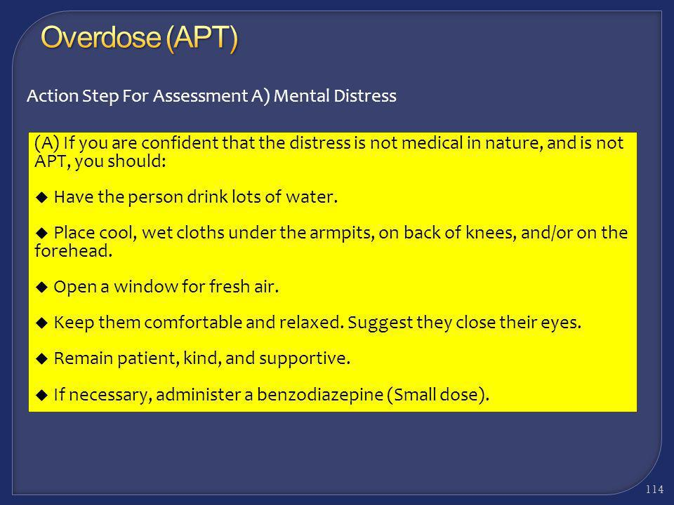 Overdose (APT) Action Step For Assessment A) Mental Distress