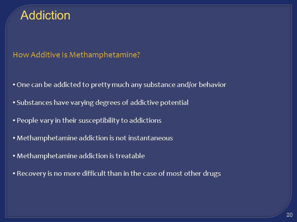Addiction How Additive Is Methamphetamine