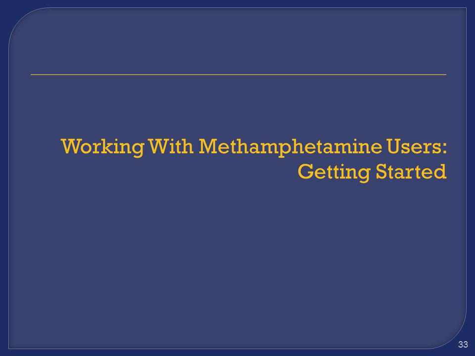 Working With Methamphetamine Users: Getting Started