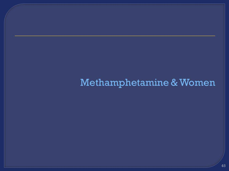 Methamphetamine & Women