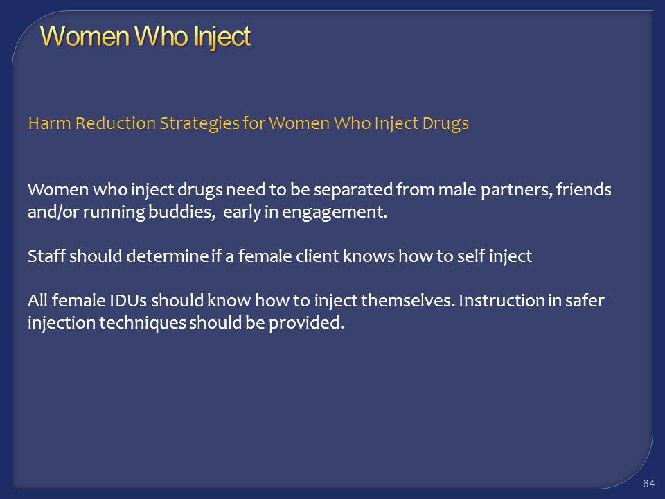 Women Who Inject Harm Reduction Strategies for Women Who Inject Drugs