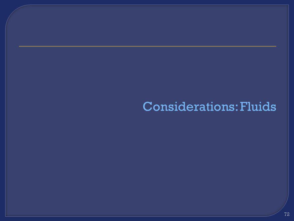 Considerations: Fluids