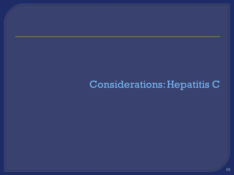 Considerations: Hepatitis C