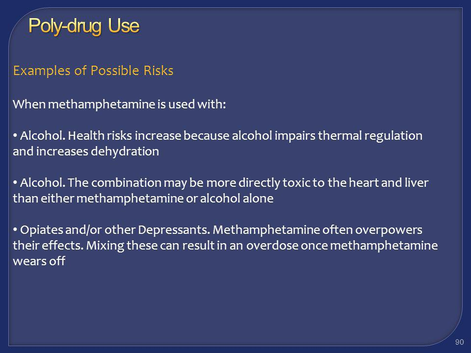 Poly-drug Use Examples of Possible Risks