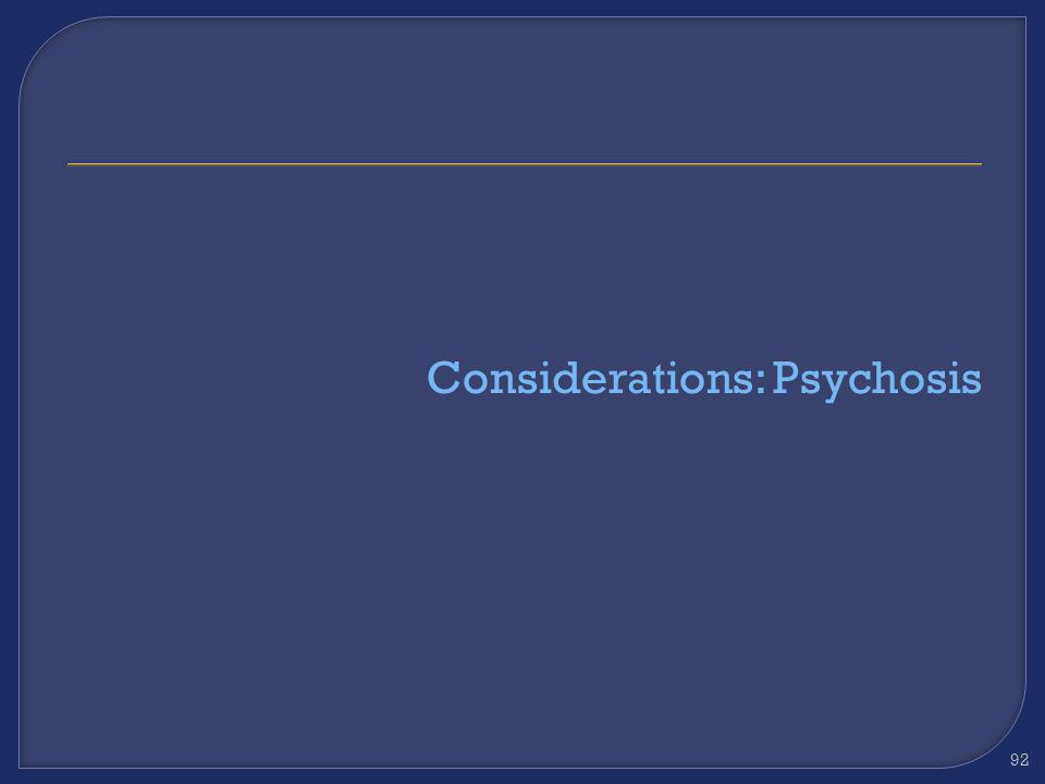 Considerations: Psychosis