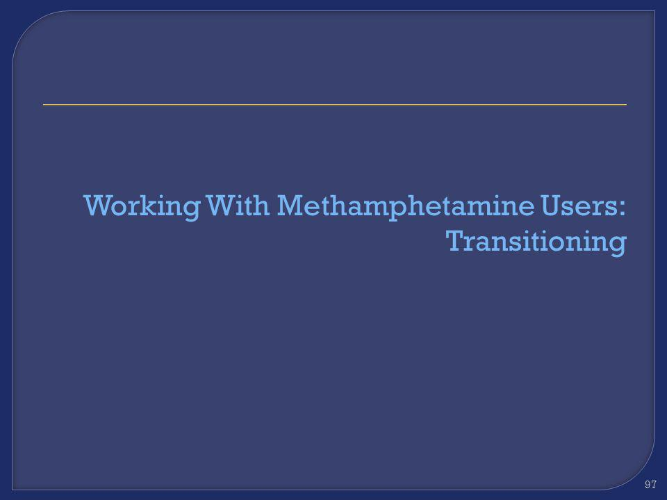 Working With Methamphetamine Users: Transitioning
