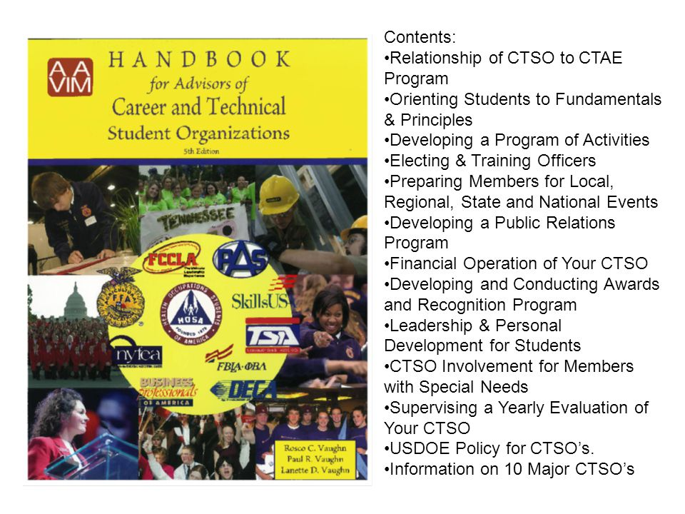 Contents: Relationship of CTSO to CTAE Program. Orienting Students to Fundamentals & Principles. Developing a Program of Activities.