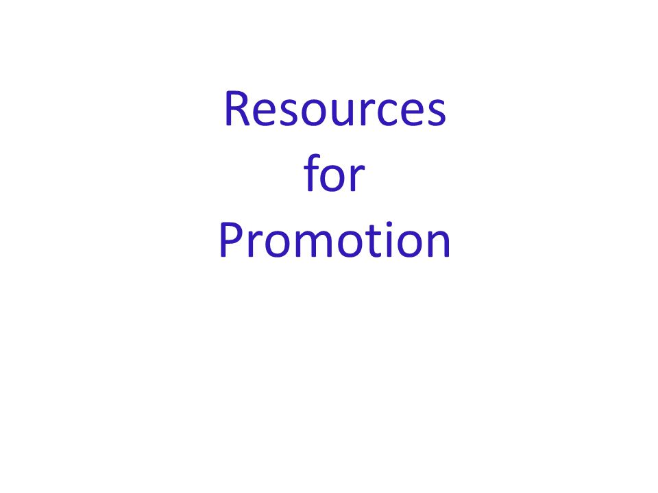 Resources for Promotion