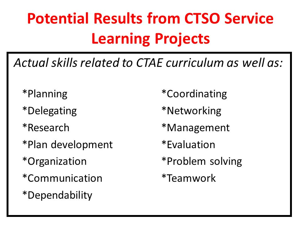 Potential Results from CTSO Service Learning Projects