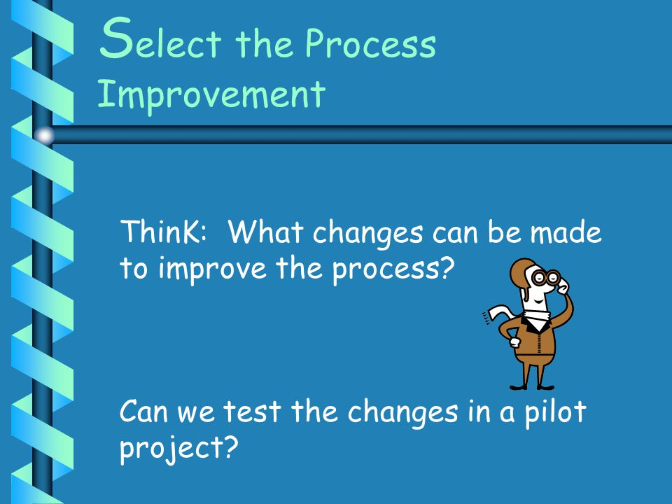 Select the Process Improvement