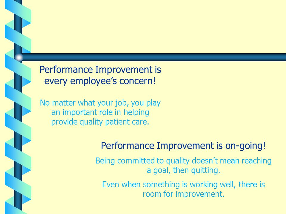 Performance Improvement is every employee's concern!