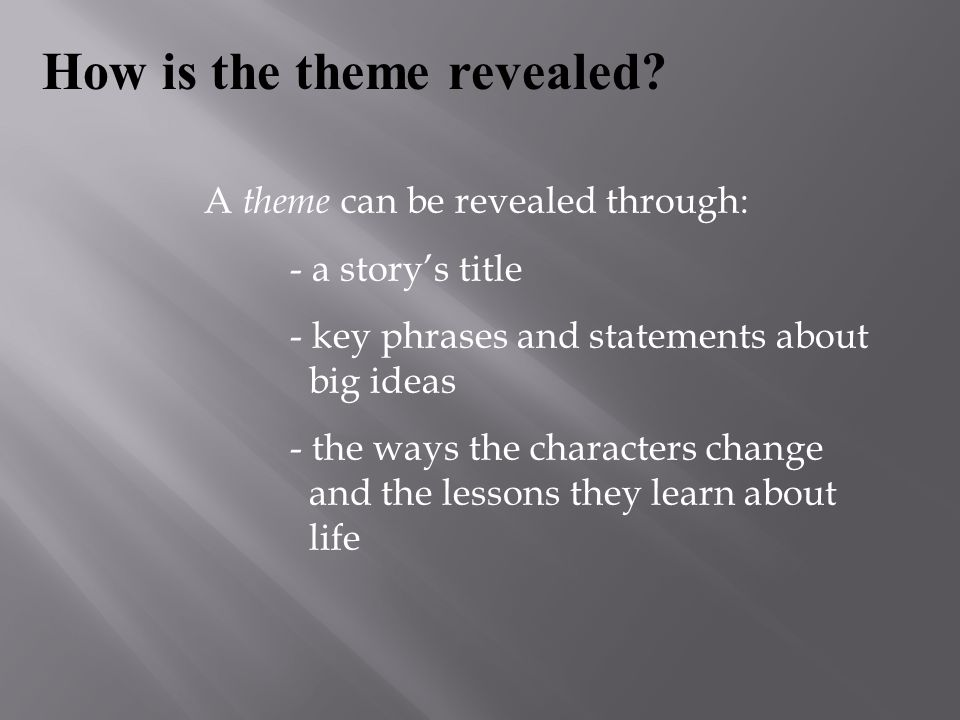 A theme can be revealed through: