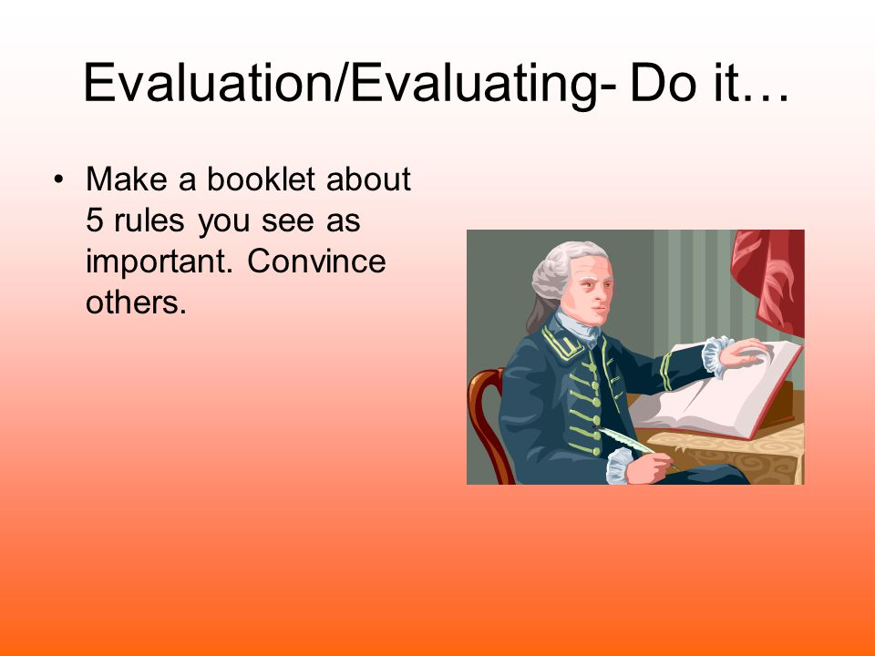 Evaluation/Evaluating- Do it…