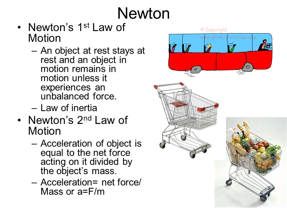 Newton Newton's 1st Law of Motion Newton's 2nd Law of Motion