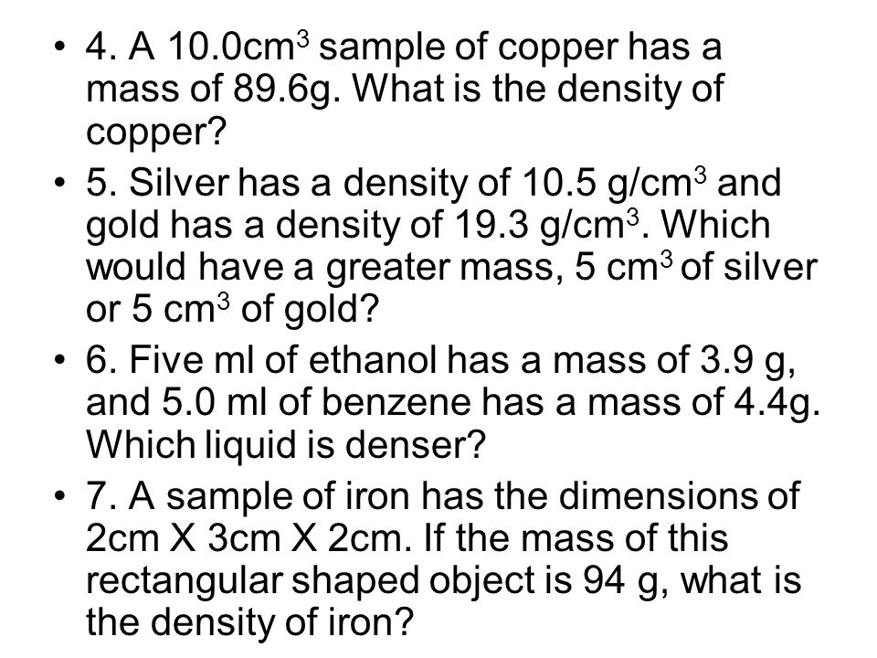 4. A 10. 0cm3 sample of copper has a mass of 89. 6g