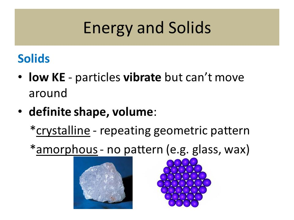 Energy and Solids Solids