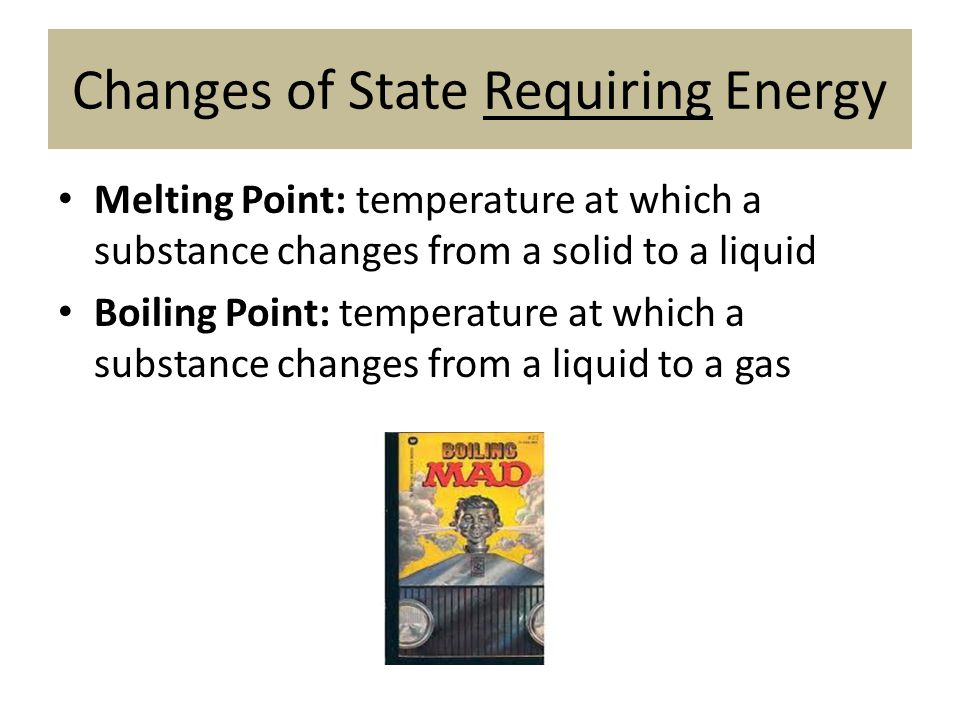 Changes of State Requiring Energy