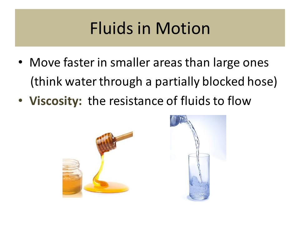 Fluids in Motion Move faster in smaller areas than large ones