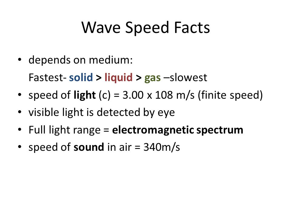 Wave Speed Facts depends on medium: