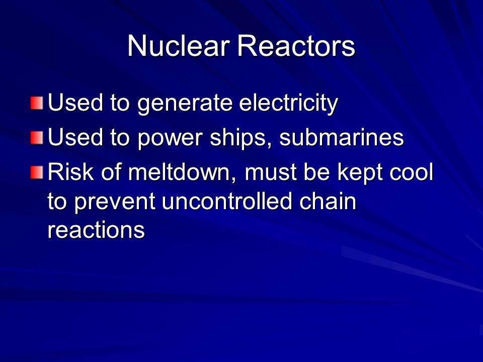 Nuclear Reactors Used to generate electricity