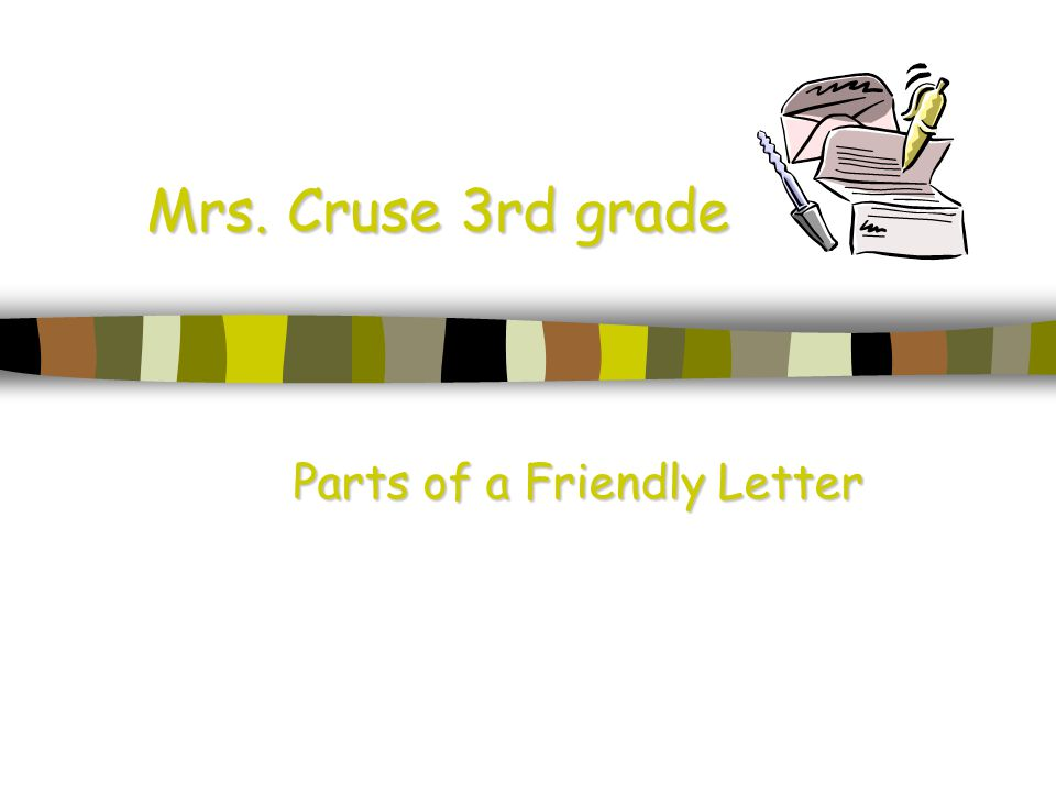 Parts Of A Friendly Letter Ppt Video Online Download