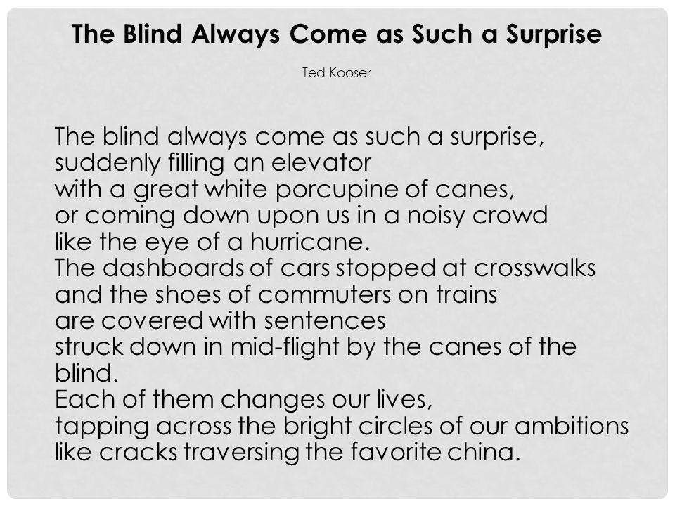 The Blind Always Come as Such a Surprise