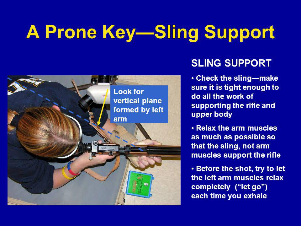A Prone Key—Sling Support