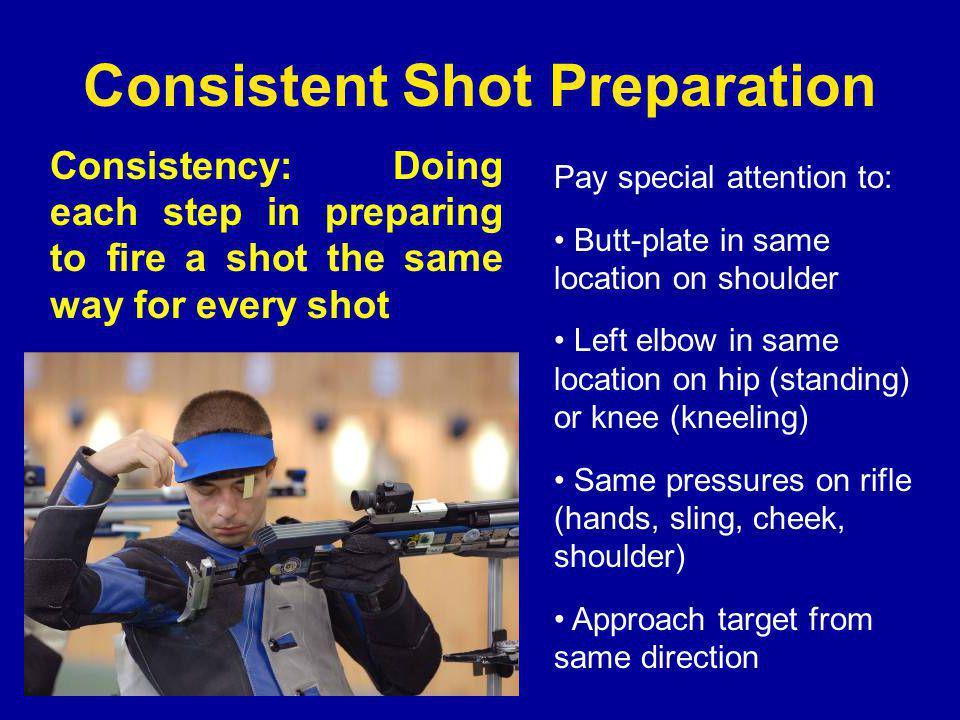 Consistent Shot Preparation