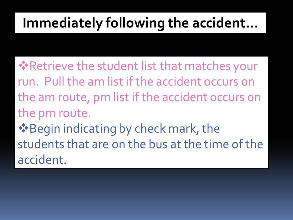 Immediately following the accident…