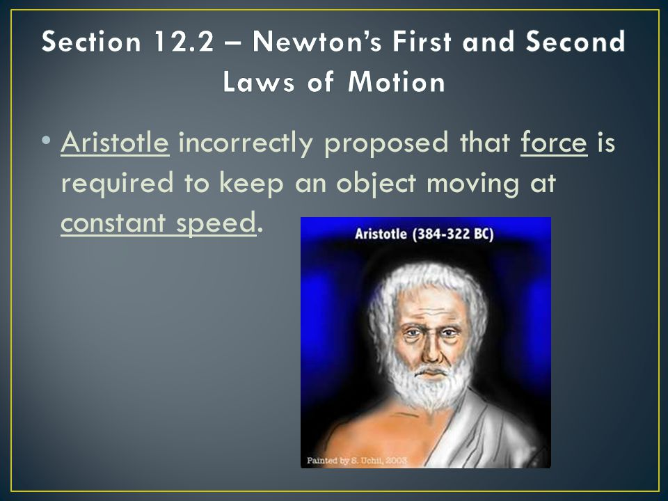 Section 12.2 – Newton's First and Second Laws of Motion