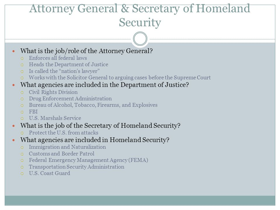 Attorney General & Secretary of Homeland Security