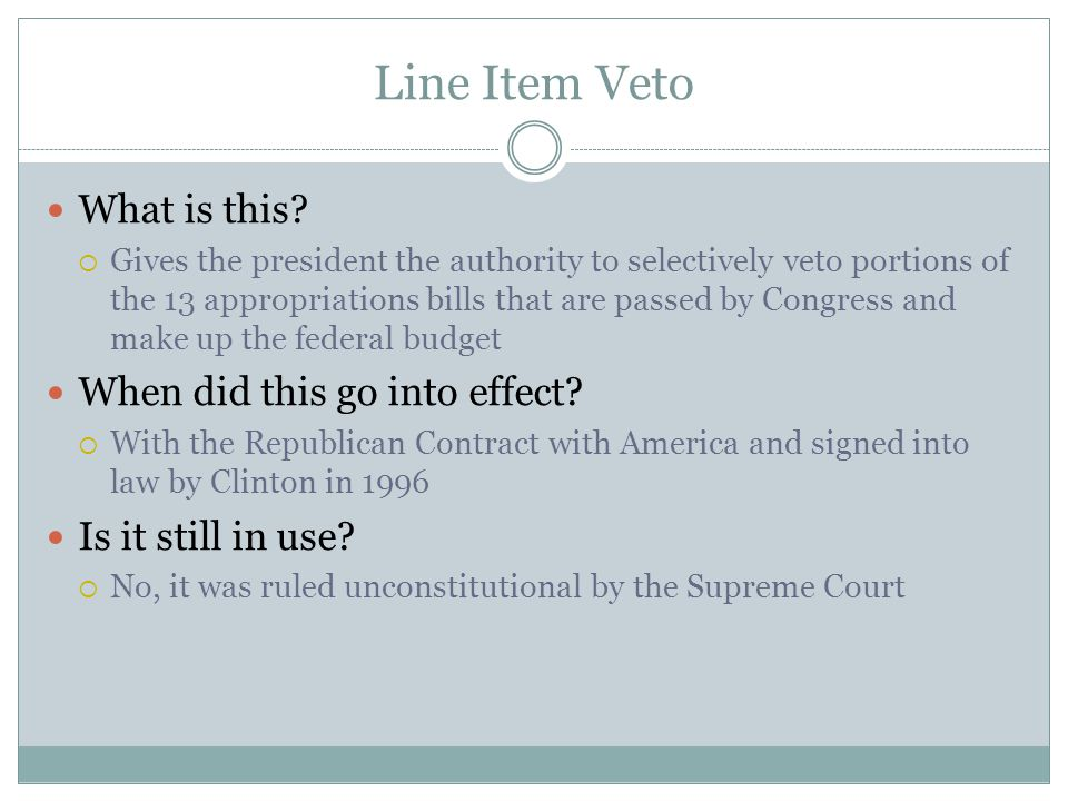 Line Item Veto What is this When did this go into effect