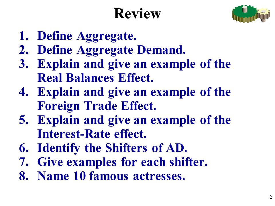 Review Define Aggregate. Define Aggregate Demand.
