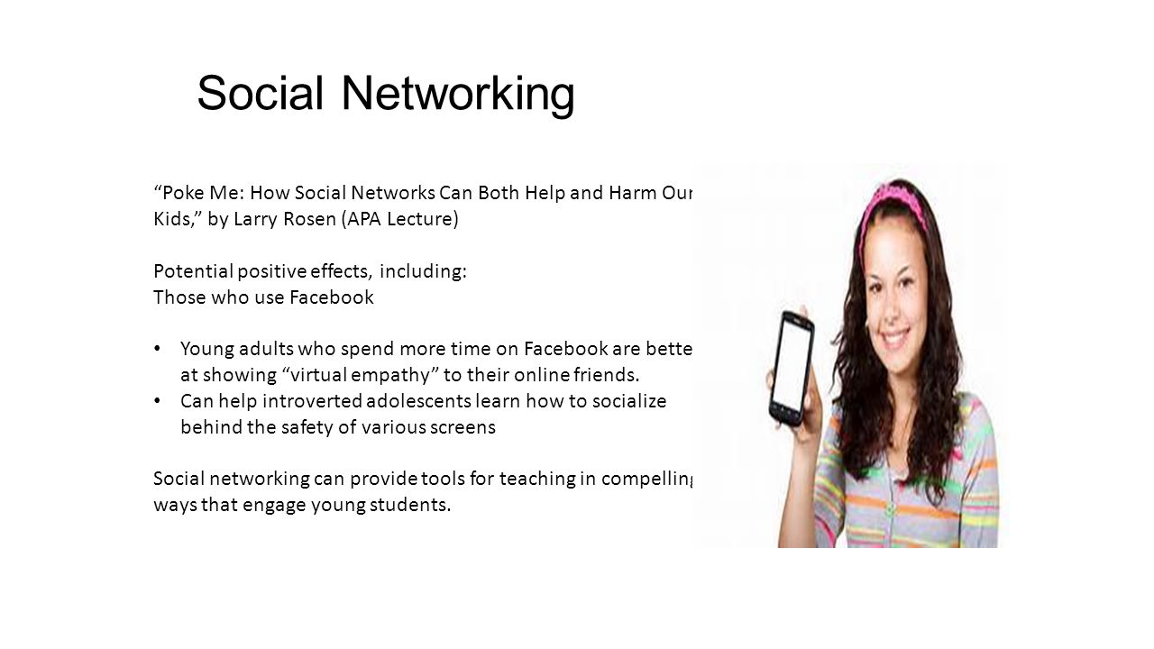 Social Networking Poke Me: How Social Networks Can Both Help and Harm Our Kids, by Larry Rosen (APA Lecture)