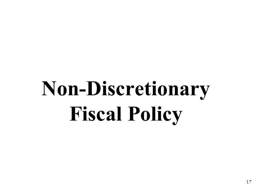 Non-Discretionary Fiscal Policy
