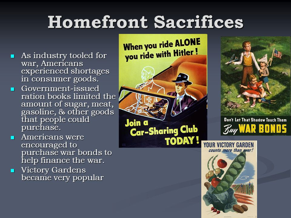 Homefront Sacrifices As industry tooled for war, Americans experienced shortages in consumer goods.