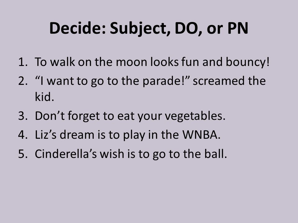 Decide: Subject, DO, or PN