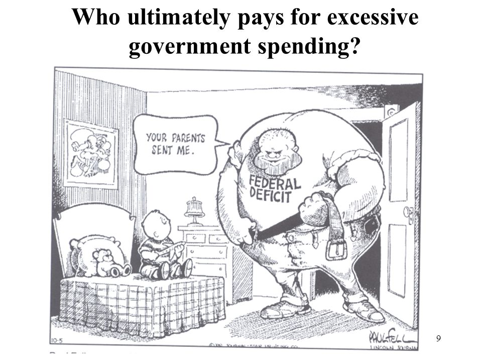 Who ultimately pays for excessive government spending